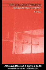 Steel and Composite Structures : Behaviour and Design for Fire Safety - Y. C. Wang
