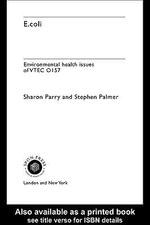 E.Coli : Environmental Health Issues of Vtec 0157 - Stephen Palmer