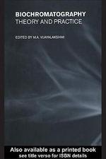 Biochromatography : Theory and Practice - M. A. Vijayalakshmi