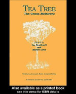 Tea Tree : The Genus Melaleuca - Ian Southwell