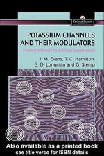 Potassium Channels and Their Modulators : From Synthesis to Clinical Experience - John M. Evans