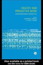 Healthy and Productive Work : An International Perspective - Lawrence R. Murphy
