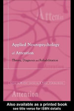 Applied Neuropsychology of Attention : Theory, Diagnosis and Rehabilitation - Michel LeClercq