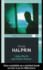 Anna Halprin - Libby Worth
