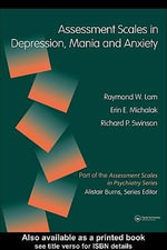 Assessment Scales in Depression and Anxiety - Raymond W. Lam