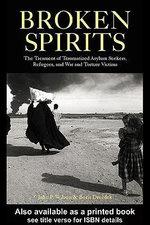Broken Spirits : The Treatment of Traumatized Asylum Seekers, Refugees, War and Torture Victims - Boris Drozek