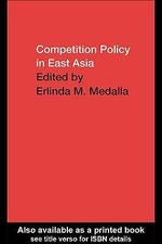 Competition Policy in East Asia - Erlinda Medalla
