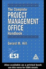 The Complete Project Management Office Handbook - Gerard M. Hill