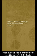 Conflict in Afghanistan : Studies in Asymetric Warfare - Martin Ewans