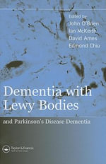 Dementia With Lewy Bodies : And Parkinson's Disease Dementia