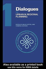 Dialogues in Urban and Regional Planning : Volume 1 - Bruce Stiftel