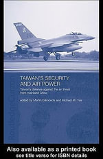 Taiwan's Air Power : Taiwan's Defense Against the Air Threat from Mainland China