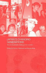 Japan's Changing Generations : Are Young People Creating a New Society?