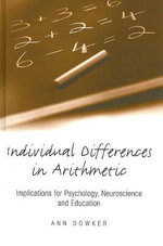 Individual Differences in Arithmetical Abilities : Implications for Psychology, Neuroscience And Education - Ann Dowker
