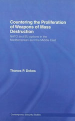 Proliferation of Weapons of Mass Destruction in Th : Nato's Options - Thanos P. Dokos