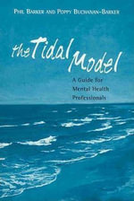 The Tidal Model : A Guide For Mental Health Professionals - Philip J. Barker