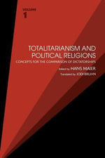 Totalitarianism and Political Religions, Volume 1 : Concepts For The Comparison Of Dictatorships