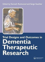 Trial Designs and Outcomes in Dementia Therapeutic Research - Kenneth Rockwood