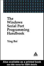 The Windows Serial Port Programming Handbook - Ying Bai