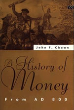 A History of Money : From Ad 800 - John F. Chown