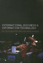 International Business and Information Technology : Interaction and Transformation in the Global Economy