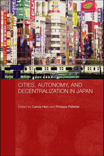 Cities, Autonomy, and Decentralization in Japan - Carola Hein