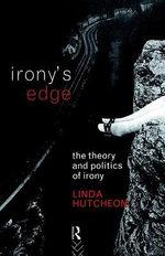 Irony's Edge : The Theory and Politics of Irony - Linda Hutcheon