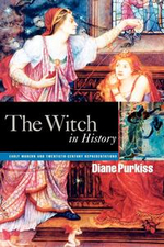 The Witch in History : Early Modern and Twentieth-Century Representations - Diane Purkiss