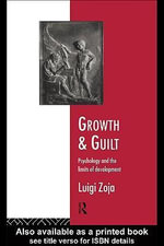 Growth and Guilt : Psychology and the Limits of Development - Zoja