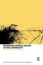 Managing Mental Health in the Community : Chaos and Containment