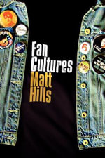 Fan Cultures - Matthew Hills