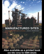 Manufactured Sites : Rethinking the Post-Industrial Landscape - Niall Kirkwood