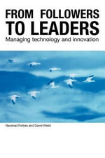 From Followers to Leaders : Managing Technology and Innovation - Naushad Forbes