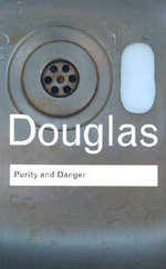 Purity and Danger : An Analysis of Concept of Pollution and Taboo - Mary Douglas