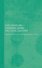 East Asian Law : Universal Norms and Local Cultures