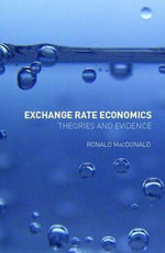 Floating Exchange Rates : Theories and Evidence - Ronald MacDonald