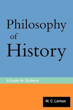 Philosophy of History : A Guide for Students - M.C. Lemon