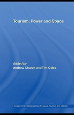 Tourism, Power and Space - Andrew Church