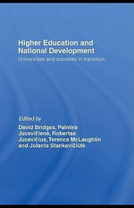 Higher Education and National Development : Universities and Societies in Transition - David Bridges