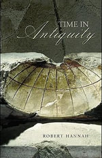 Time in Antiquity - Robert Hannah