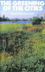 The Greening of the Cities - David Nicholson-Lord