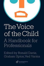 The Voice of the Child : A Handbook for Professionals