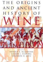 The Origins and Ancient History of Wine : Food and Nutrition in History and Antropology