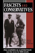 Fascists and Conservatives : The Radical Right and the Establishment in Twentieth-Century Europe - Martin Blinkhorn