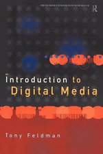An Introduction to Digital Media - Tony Feldman