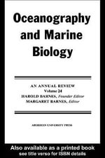 Oceanography and Marine Biology : An Annual Review, 1986 - Harold Barnes