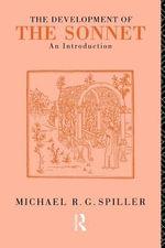 The Development of the Sonnet : An Introduction - R. G. Spiller