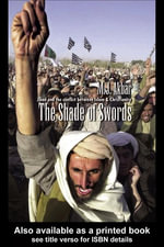 The Shade of Swords : Jihad and the Conflict Between Islam and Christianity - M. J. Akbar