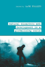Natural Disaster and Development in a Globalizing World - Mark Pelling