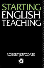 Starting English Teaching - Robert Jeffcoate